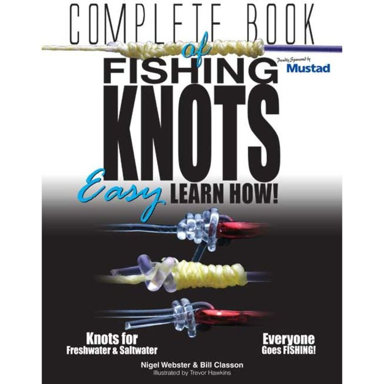 Australian Fishing Network Complete Guide To Fishing Knots