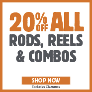 20% Off All Rods, Reels & Combos