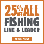 25% Off All Fishing Line & Leader